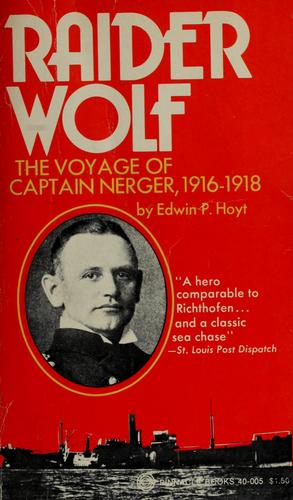 Image for Raider Wolf: The voyage of Captain Nerger, 1916-1918