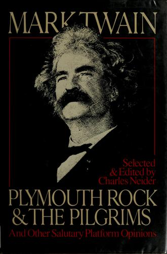 Plymouth Rock and the Pilgrims and other salutary platform opinions