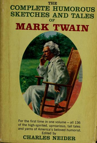 Download The complete humorous sketches and tales of Mark Twain now collected for the first time.