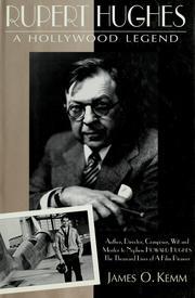 Rupert Hughes: A Hollywood Legend [Hardcover] by James O. Kemm