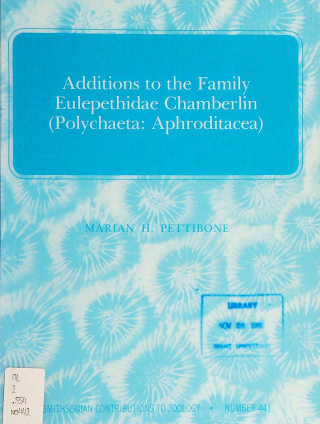 Additions to the family Eulepethidae Chamberlin (Polychaeta: Aphroditacea) by Marian H. Pettibone
