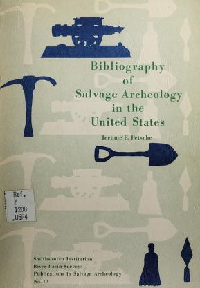Cover of: Bibliography of salvage archeology in the United States | Jerome E. Petsche