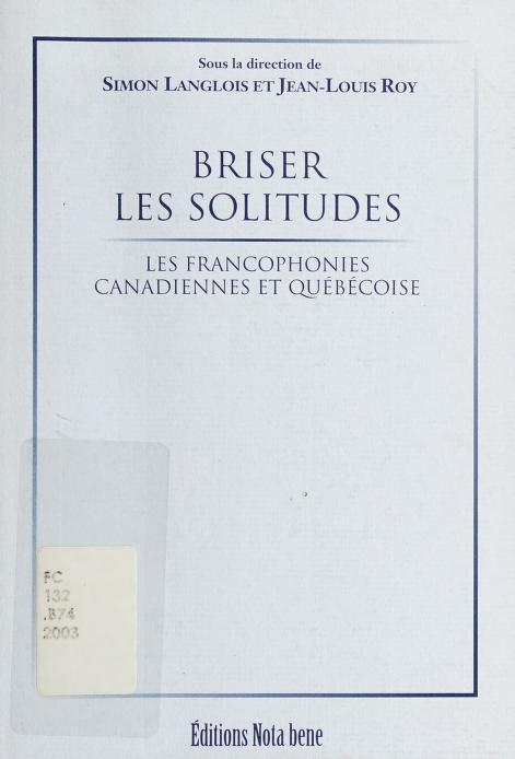 Briser les solitudes by sous la direction de Simon Langlois et Jean-Louis Roy.