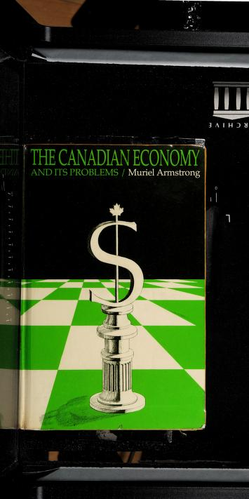 The Canadian economy and its problems by Muriel Armstrong