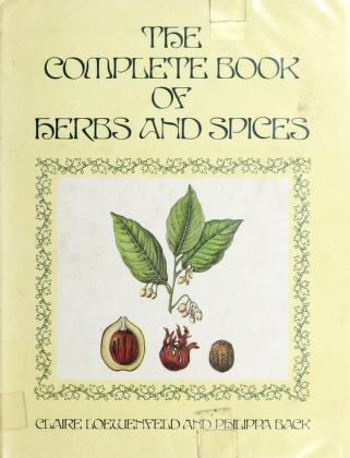 The complete book of herbs and spices by Claire Loewenfeld