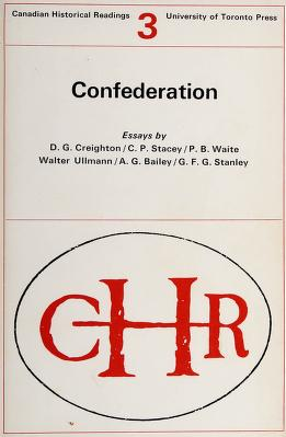 Cover of: Confederation | by D. G. Creighton ... [et al.] ; introduction by Ramsay Cook.