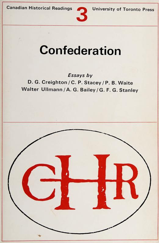 Confederation by by D. G. Creighton ... [et al.] ; introduction by Ramsay Cook.