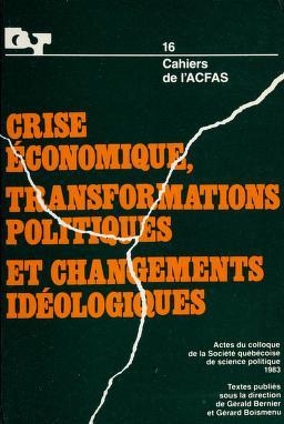 Cover of: Crise économique, transformations politiques et changements idéologiques | textes publiés sous la direction de Gérald Bernier et Gérard Boismenu ; [contributions, Pierre Beaucage et al.].