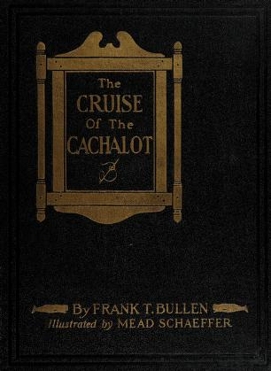 Cover of: The cruise of the Cachalot round the world after sperm whales | Frank T. Bullen