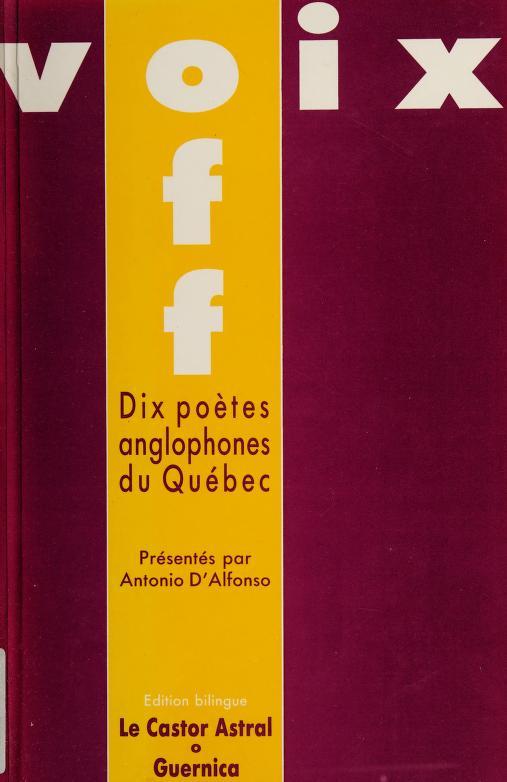 Dix poètes anglophones du Québec by présentés par Antonio D'Alfonso.
