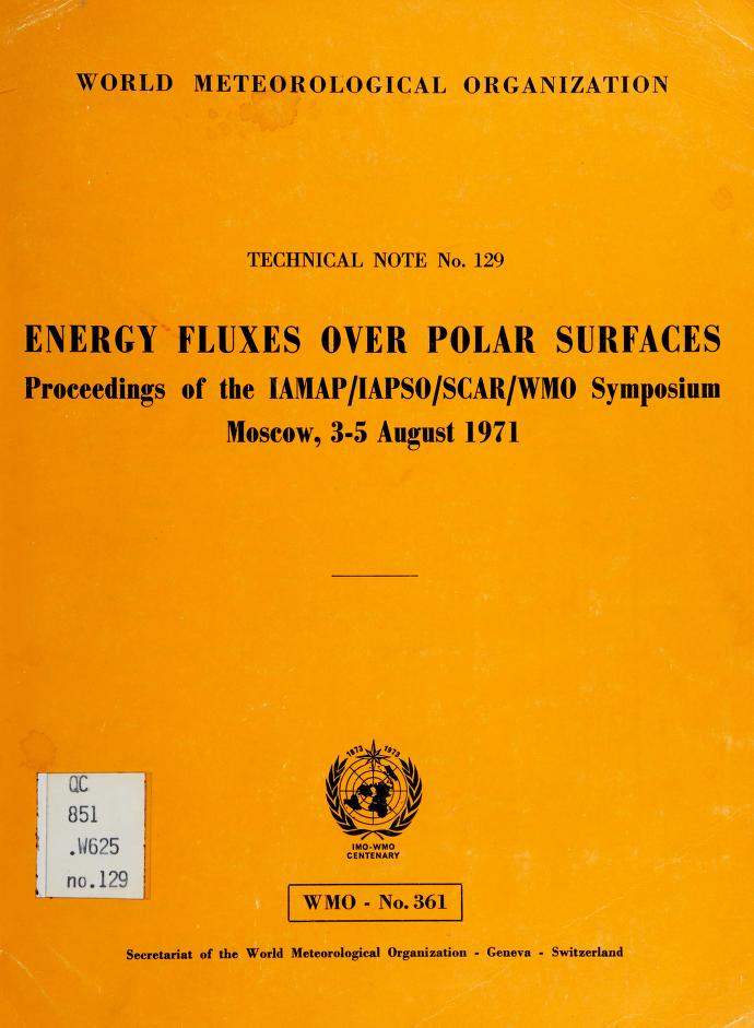 Energy fluxes over polar surfaces by Symposium on Energy Fluxes over Polar Surfaces Moscow 1971.