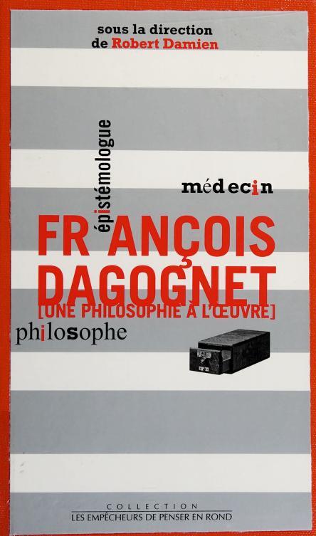 François Dagognet by sous la direction de Robert Damien.