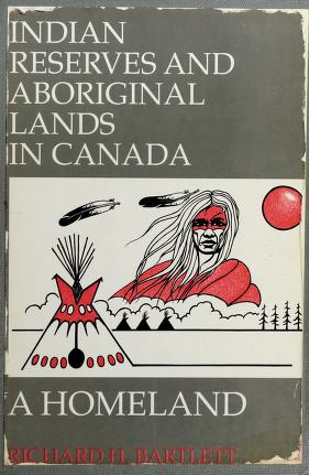 Cover of: Indian reserves and aboriginal lands in Canada   Richard H. Bartlett