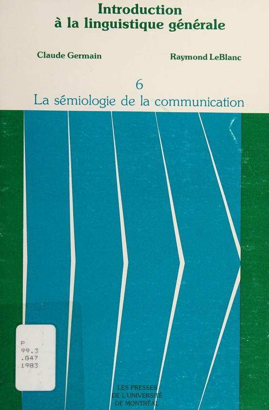 La sémiologie de la communication by Claude Germain