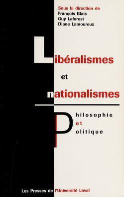 Cover of: Libéralismes et nationalismes | sous la direction de François Blais, Guy Laforest et Diane Lamoureux.