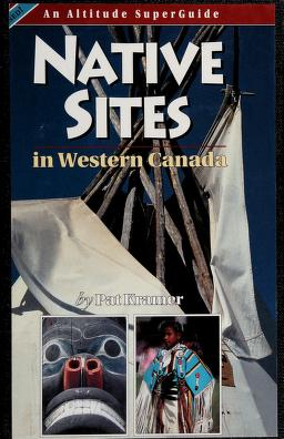 Cover of: Native Sites in Western Canada | Pat Kramer