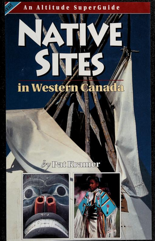 Native Sites in Western Canada by Pat Kramer