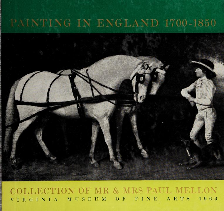 Painting in England 1700-1850 by Virginia Museum of Fine Arts