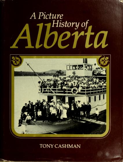 A picture history of Alberta by A. W. Cashman