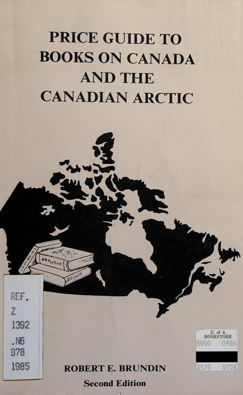 Price guide to books on Canada and the Canadian Arctic by Robert E. Brundin