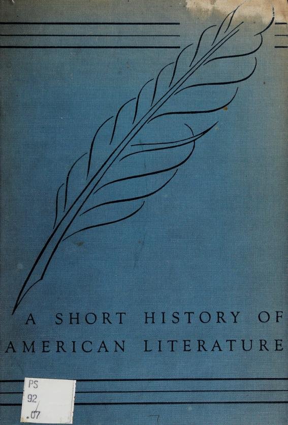 A short history of American literature, analyzed by decades by George Harrison Orians
