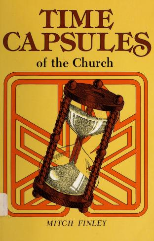 Cover of: Time capsules of the Church   Mitch Finley