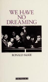 Cover of: We have no dreaming   Ronald Cecil Hamlyn McKie