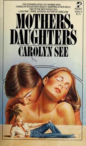 Mothers, daughters by Carolyn See
