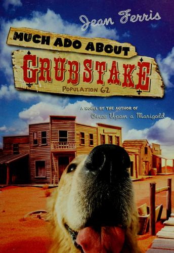 Much ado about Grubstake by Jean Ferris