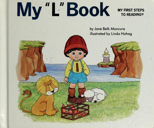 "My ""l"" book by Jane Belk Moncure"