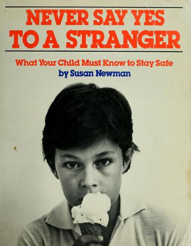 Never say yes to a stranger by Susan Newman