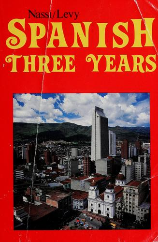 The Nassi/Levy Spanish three years by Stephen L. Levy