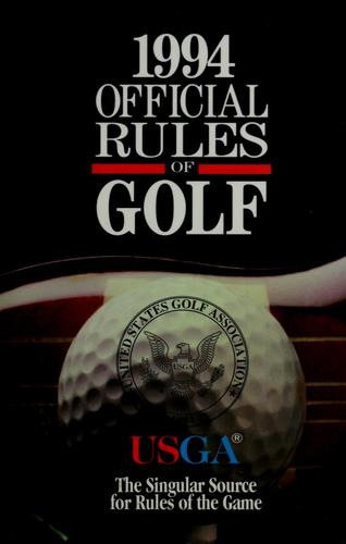 The official rules of golf by United States Golf Association