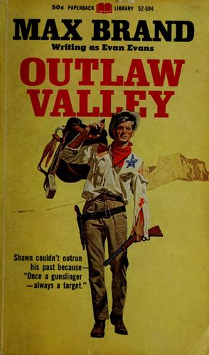 Outlaw valley by Max Brand [pseudonym]