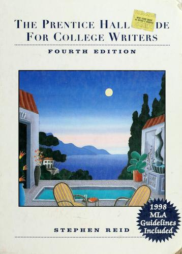 The Prentice Hall guide for college writers by Stephen Reid