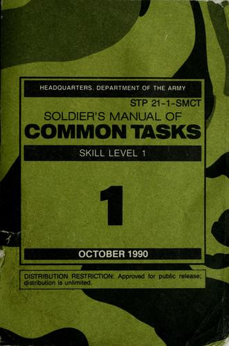 Soldier's manual of common tasks by United States. Dept. of the Army.