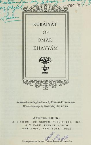 Rubaiyat of Omar Khayyam...rendered into English verse by Omar Khayyam