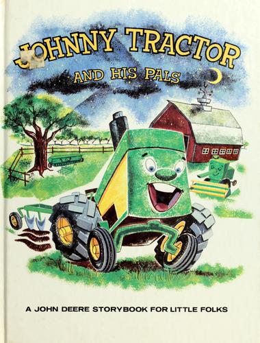 Johnny tractor and his pals by Louise Price Bell