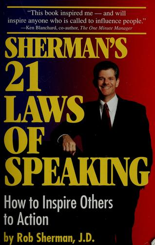 Sherman's 21 laws of speaking by Rob Sherman