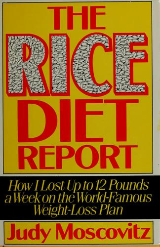 The rice diet report by Judy Moscovitz