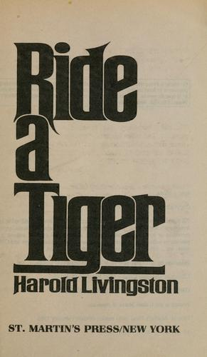 Ride a tiger by Harold Livingston