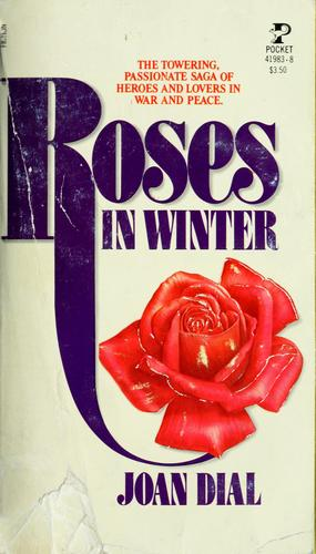 Roses in Winter by Joan Dial