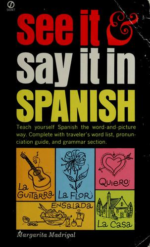 See it and say it in Spanish by Margarita Madrigal