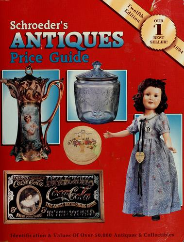 Schroeder's antiques price guide by Sharon Huxford