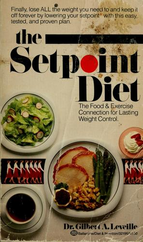 The setpoint diet by Gilbert A. Leveille