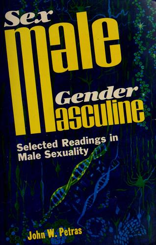 Sex/male--gender/masculine by John W. Petras