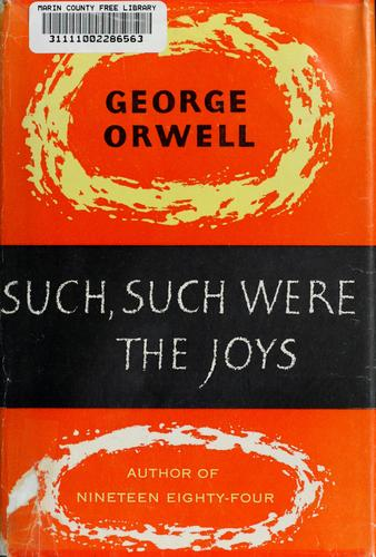 Such, such were the joys by George Orwell