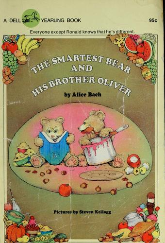 The smartest bear and his brother Oliver by Alice Bach