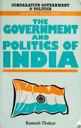 The government and politics of India by Ramesh Chandra Thakur