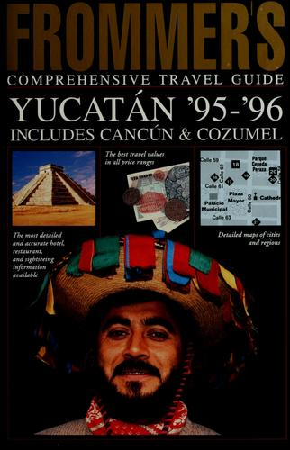 Frommer's comprehensive travel guide, Yucatan '95-96, includes Cancun & Cozumel by Marita Adair